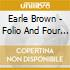 Earle Brown - Folio And Four Systems