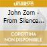 John Zorn - From Silence To Sorcery