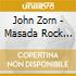 John Zorn - Masada Rock Vol.5