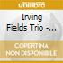 Irving Fields Trio - My Yiddishemama's Favorites
