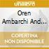 Oren Ambarchi And Z'Ev - Spirit Transform Me