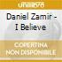 Daniel Zamir - I Believe