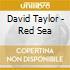 Taylor David - Red Sea