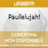 PAULLELUJAH!