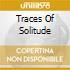 TRACES OF SOLITUDE