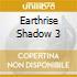 EARTHRISE SHADOW 3