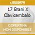 17 BRANI X CLAVICEMBALO
