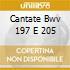 CANTATE BWV 197 E 205
