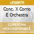 CONC. X CORNO E ORCHESTRA
