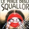 Squallor - Le Perle Degli Squallor