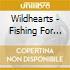 Wildhearts - Fishing For Luckies