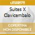 SUITES X CLAVICEMBALO
