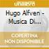 Alfven Hugo - Musica Di Cerimonia Del Premio Nobel