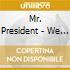 Mr. President - We See The Same Sun