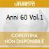 ANNI 60 VOL.1