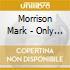 Morrison Mark - Only God Can Judge Me