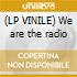 (LP VINILE) We are the radio