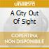A CITY OUT OF SIGHT