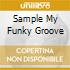 SAMPLE MY FUNKY GROOVE