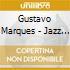 Gustavo Marques - Jazz Popular Brasileira