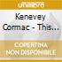 Kenevey Cormac - This Is Living