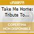 Take Me Home: Tribute To John Denver