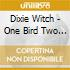 Dixie Witch - One Bird Two Stones