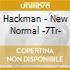 Hackman - New Normal -7Tr-