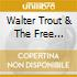 Walter Trout & The Free Radicals - Livin' Every Day