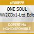 ONE SOUL NOW/2CDx1-Ltd.Edition