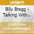 Billy Bragg - Talking With The Tax