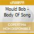 Mould Bob - Body Of Song