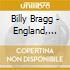 Billy Bragg - England, Half English