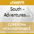South - Adventures In The