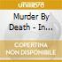Murder By Death - In Bocca Al Lupo