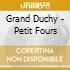 Grand Duchy - Petit Fours