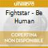 Fightstar - Be Human