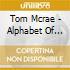 Tom Mcrae - Alphabet Of Hurrican