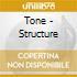Tone - Structure