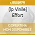 (LP VINILE) EFFORT