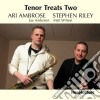 Ari Ambrose & Stephen Riley - Tenor Treats Two
