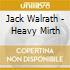 Jack Walrath - Heavy Mirth