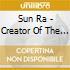 CD - SUN RA - CREATOR OF THE UNIVERSE