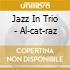 Jazz In Trio - Al-cat-raz