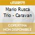 Mario Rusca Trio - Caravan