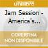 Jam Session - America's Jazz Ambassador