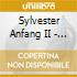 Sylvester Anfang II - Sylvester Anfang II
