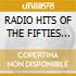 RADIO HITS OF THE FIFTIES (2CDx1)