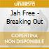 Jah Free - Breaking Out