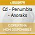 CD - PENUMBRA - ANORAKS